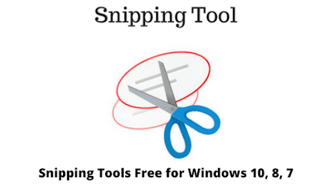 Snipping Tools Free for Windows 10, 8, 7