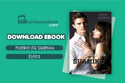 Download Novel Playboy Itu Suamiku by Elfira Pdf