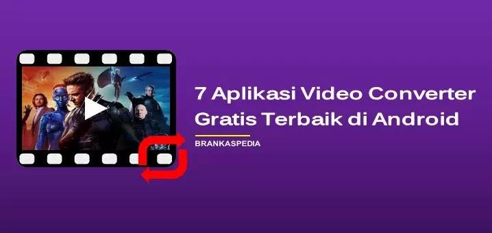 aplikasi converter video gratis terbaik di Android