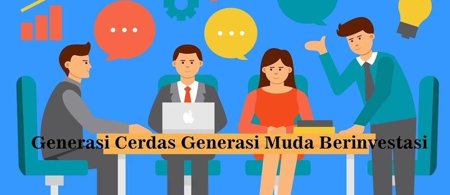 Generasi Cerdas Generasi Muda Berinvestasi