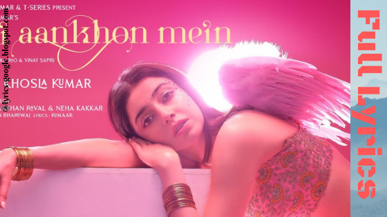 तेरी आँखों में Teri Aankhon Mein Song Lyrics : Divya K | Darshan R, Neha K | Pearl V Manan B | Radhika, Vinay | Bhushan K