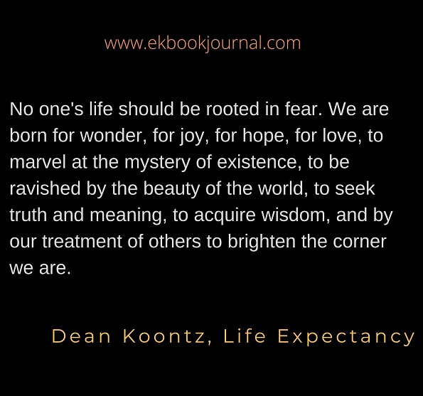 Dean Koontz |  Life Expectancy | Quotes