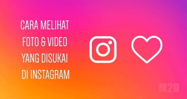 Melihat Foto dan Video yang Disukai di Instagram