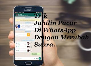 Trik Jahilin Pacar Di WhatsApp Dengan Merubah Suara Kamu Menjadi Unik