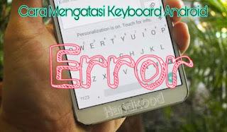 Cara Mengatasi Keyboard Android yang Error Telah Berhenti