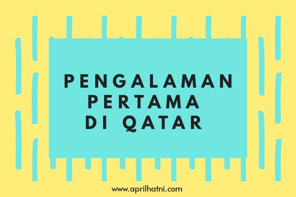 pengalaman pertama di qatar