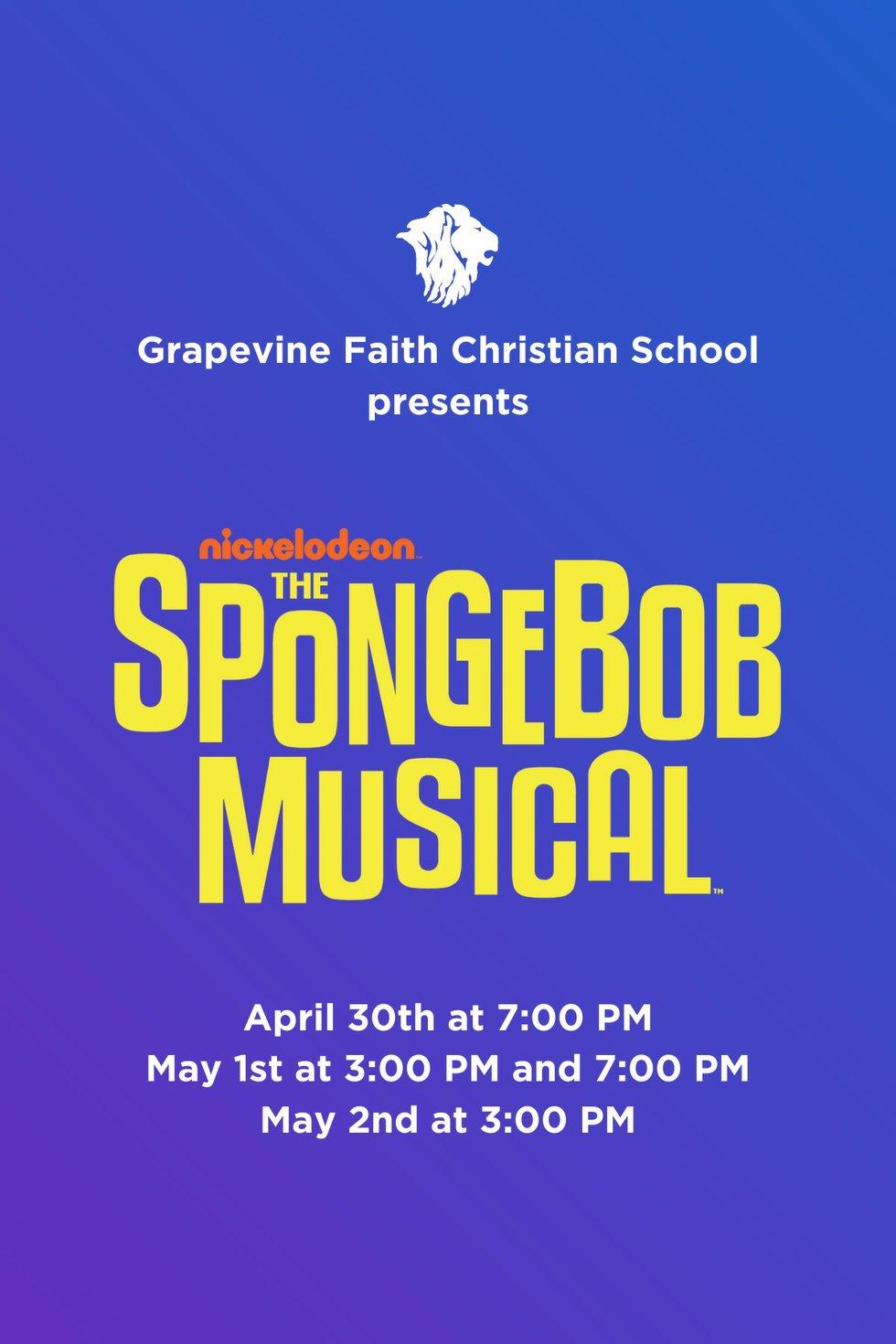 Grapevine Faith High School in Southlake, Tx Presents 'The SpongeBob Musical'