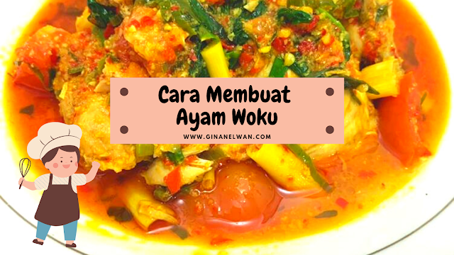 Cara Membuat Ayam Woku
