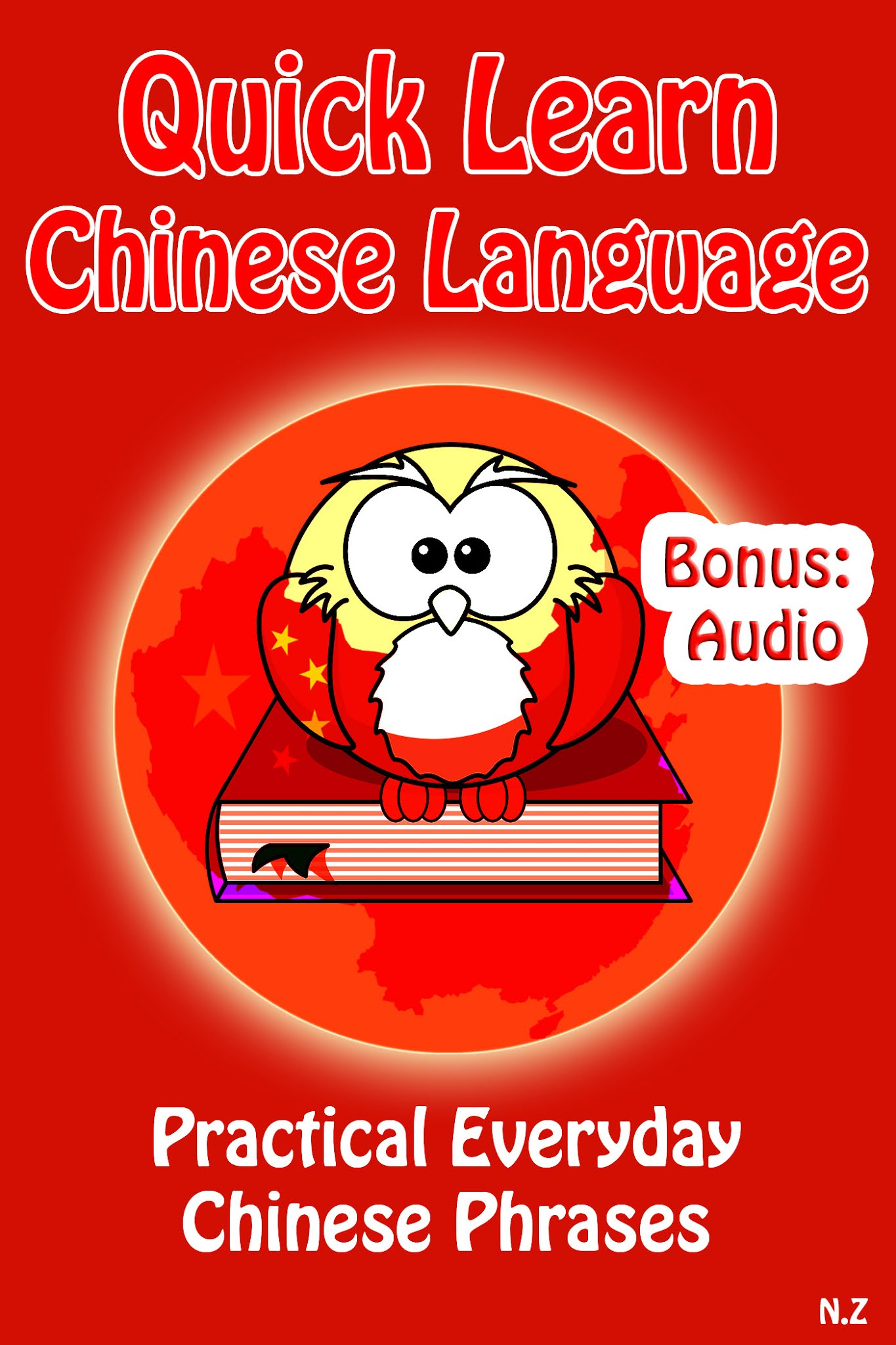 Quick Learn Chinese Language: Practical Everyday Chinese Phrases