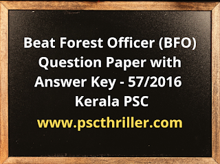 Beat Forest Officer - Question Paper with Answer Key - 57/2016 - Kerala PSC