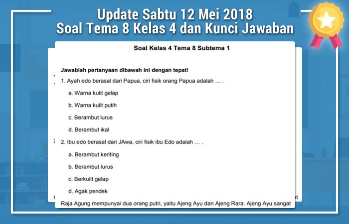 Update Sabtu 12 Mei 2018 Soal Tema 8 Kelas 4 dan Kunci Jawaban