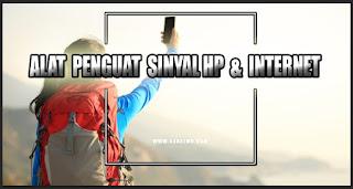 alat penguat sinyal hp internet - kanalmu