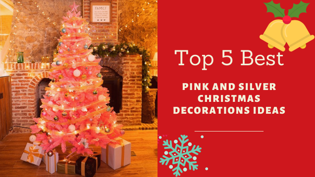 Top 5 Best Pink And Silver Christmas Decorations Ideas