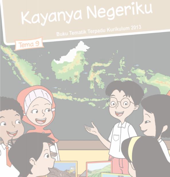 Buku Siswa Kelas 4 SD/MI Tema 9: Kayanya Negeriku