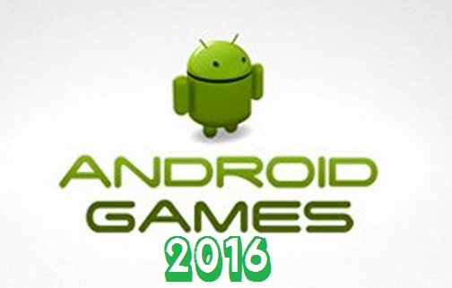 Best Android Games 2016 not to be missed New Top Android Games of the Year