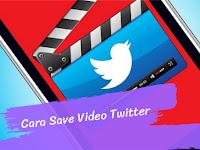 2 Cara Save Video di Twitter dengan Laptop atau Smartphone Android