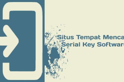 5 Situs Tempat Mencari Serial Key Aplikasi Apapun