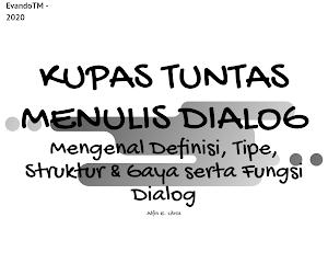 Kupas Tuntas Menulis Dialog : Definisi, Tipe, Gaya dan Fungsi Dialog di Dalam Novel untuk Penulis Pemula dan Author Wattpad.