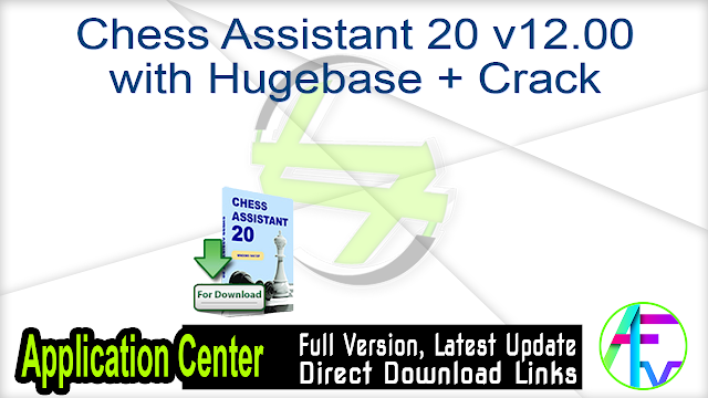 Chess Assistant 20 v12.00 with Hugebase + Crack