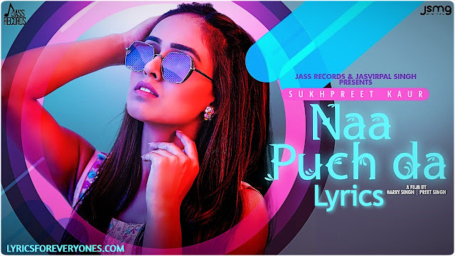 Naa Puch Da Lyrics Sukhpreet Kaur