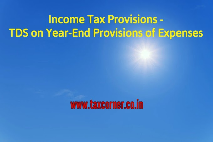 Income Tax Provisions: TDS on Year-End Provisions of Expenses