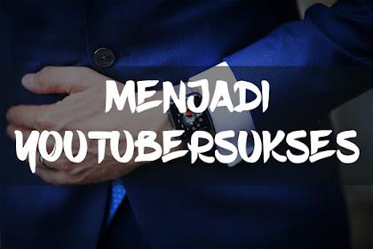 Cara menjadi YouTuber Sukses di tahun 2021