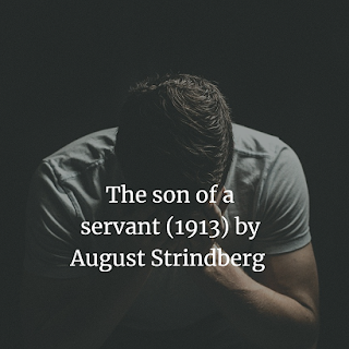The son of a servant (1913) by August Strindberg