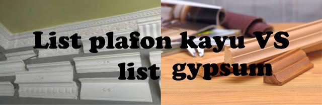 Ketahuilah List Plafon Kayu vs Gypsum mana yang lebih baik