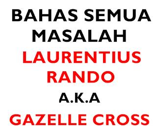 Bahas Semua Masalah Laurentius Rando a.k.a Gazelle Cross