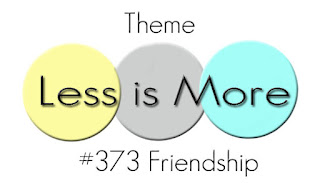 https://simplylessismoore.blogspot.com/2018/06/challenge-373-friendship.html