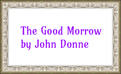 Critical Appreciation of The Good Morrow by John Donne