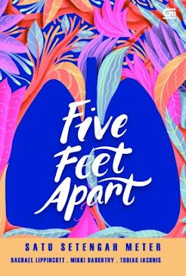 Five Feet Apart (Satu Setengah Meter) by Rachael Lippincott, Mikki Daughtry, Tobias Iaconis