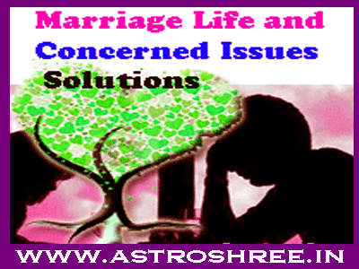solutions of marriage life issues by best astrologer