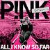 P!nk - All I Know So Far: Setlist Music Album Reviews
