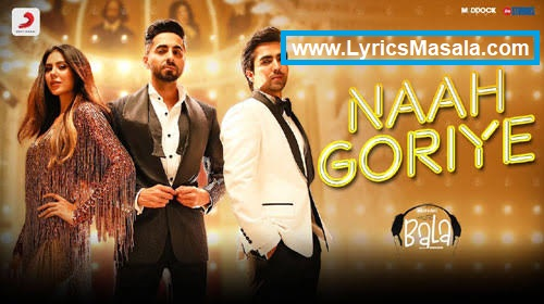 Naah Goriye Song Lyrics Bala Download - LyricsMasala