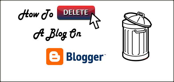 how to delete a blog on blogger, delete blogger, delete blogger account,