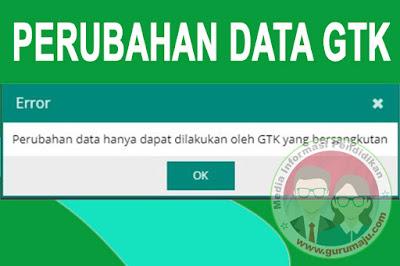 Perubahan Data Dapodik Hanya Dapat Dilakukan Oleh GTK Bersangkutan