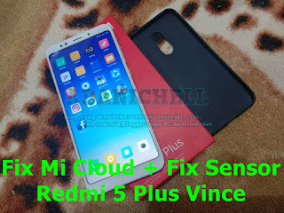 Fix Mi Cloud + Fix Sensor Redmi 5 Plus Vince
