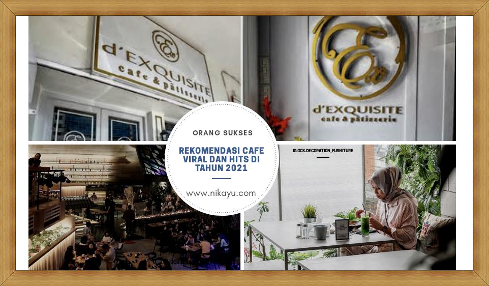 Rekomendasi Cafe Hits dan Viral Tahun 2021 | Instagramable