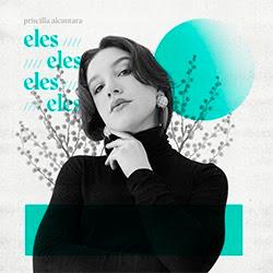 Baixar Música Gospel Eles (Ao Vivo) - Priscilla Alcantara Mp3
