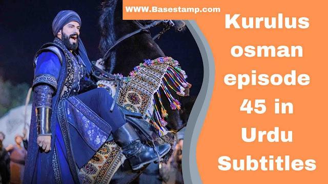 Kurulus Osman episode 45 in Urdu Subtitles 1080p HD