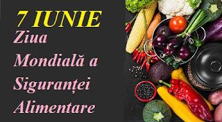 7 iunie: Ziua Mondială a Siguranței Alimentare