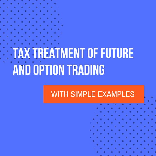 Tax Treatment of Future and Option
