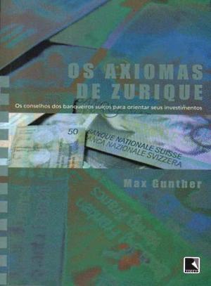 Os Axiomas de Zurique – Max Gunther Download Grátis
