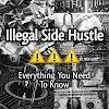 Illegal Side Hustles [Everything You need To Know]