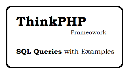 ThinkPHP SQL queries with examples