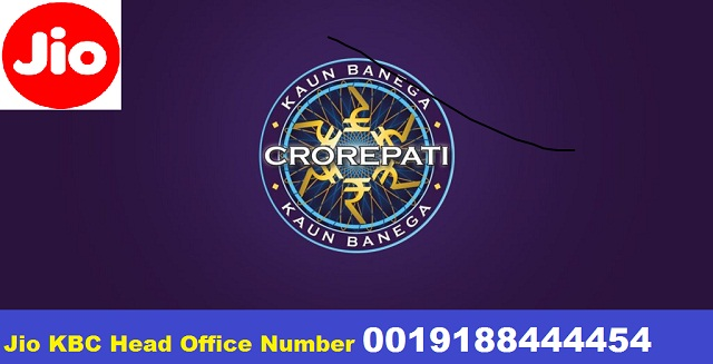 Jio KBC Head Office Number 0019188444454