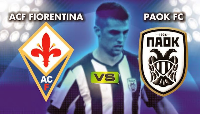 ΦΙΟΡΕΝΤΙΝΑ - ΠΑΟΚ  Fiorentina-Paok  live streaming