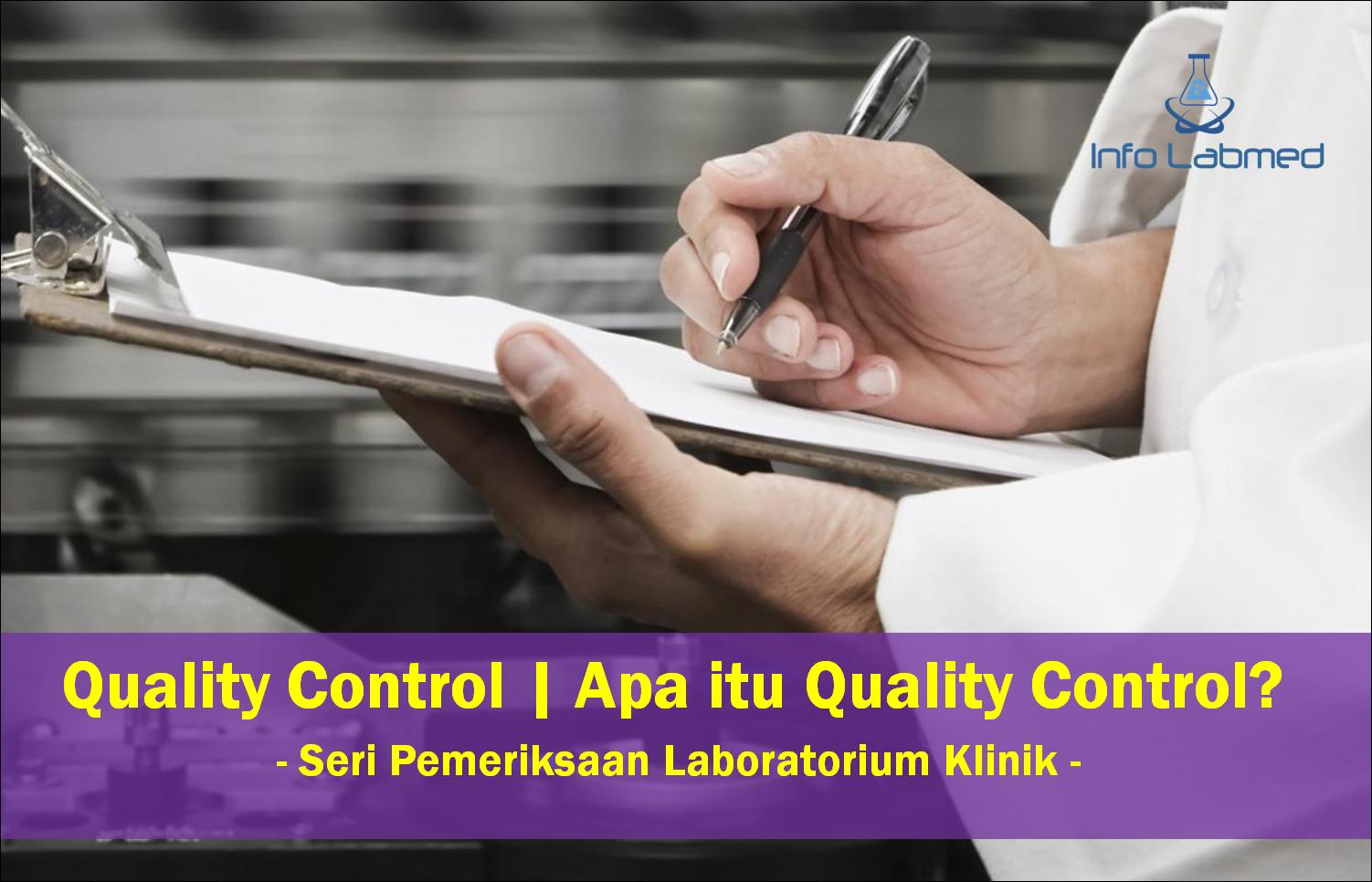 Quality Control Apa Itu Quality Control Info Laboratorium Medik
