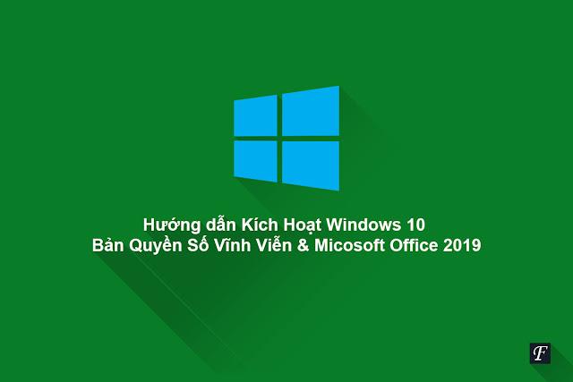 Hướng dẫn Kích Hoạt Win 10 Bản Quyền Số Vĩnh Viễn & Micosoft Office 2021